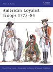 American Loyalist Troops 1775Â?84