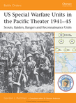 US Special Warfare Units in the Pacific Theater 1941Â?45