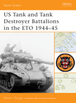 US Tank and Tank Destroyer Battalions in the ETO 1944Â?45