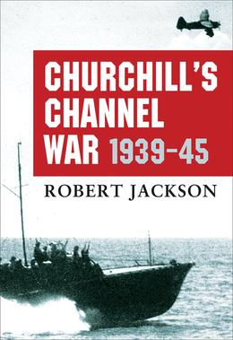 ChurchillÂ?s Channel War