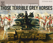 Those Terrible Grey Horses