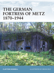 The German Fortress of Metz 1870Â?1944