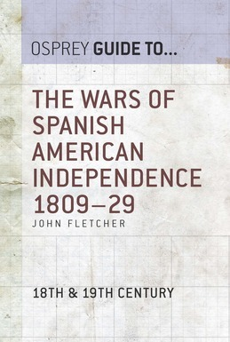 The Wars of Spanish American Independence 1809Â?29