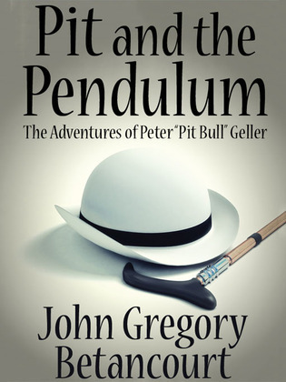 "Pit and the Pendulum: The Adventures of Peter ""Pit Bull"" Geller"