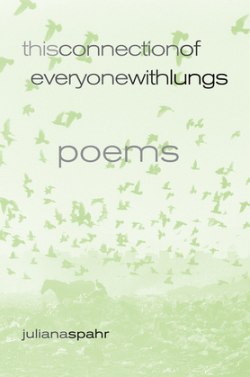 This Connection of Everyone with Lungs: Poems