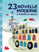 23 novelle moderne di Marcello Argilli