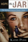 Hope in a Jar: The Making of America's Beauty Culture