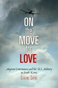On the Move for Love: Migrant Entertainers and the U.S. Military in South Korea