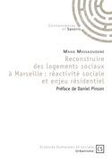 Reconstruire des logements sociaux à Marseille : réactivité sociale et enjeu résidentiel