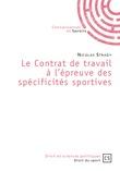 Le Contrat de travail à l'épreuve des spécificités sportives