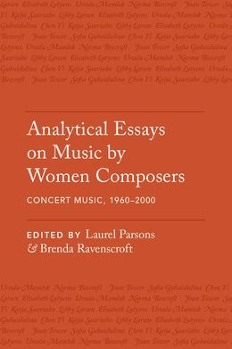 Analytical Essays on Music by Women Composers: Concert Music, 1960-2000