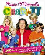 Rosie O'Donnell's Crafty U: 100 Easy Projects the Whole Family Can Enjoy All Year Long