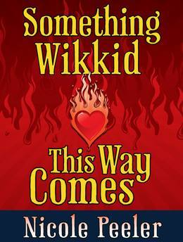 Something Wikkid This Way Comes: A Jane True Novella