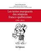 Les textes marquants des relations franco-québécoises (1961-2011)