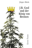 J.B. Cool und der König von Bremen