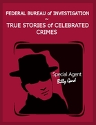 Federal Bureau of Investigation - True Stories of Celebrated Crimes