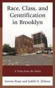 Race, Class, and Gentrification in Brooklyn: A View from the Street
