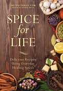 Spice for Life: Delicious Recipes Using Everyday Healing Spices