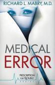 Medical Error: Prescription for Trouble Series #2