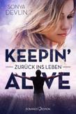 Keepin' alive: Zurück ins Leben