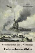 Seeschlachten des 1. Weltkriegs - Unternehmen Albion