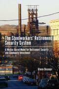 The Steelworkers' Retirement Security System: A Worker-based Model for Community Investment