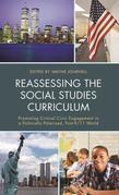 Reassessing the Social Studies Curriculum: Promoting Critical Civic Engagement in a Politically Polarized, Post-9/11 World