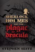 Sherlock Holmes and the Plague of Dracula