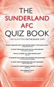 The Sunderland AFC Quiz Book: 1,000 Questions on The Black Cats
