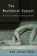 The Neoliberal Subject: Resilience, Adaptation and Vulnerability