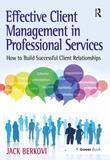 Effective Client Management in Professional Services: How to Build Successful Client Relationships