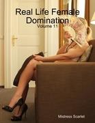 Real Life Female Domination: Volume 11
