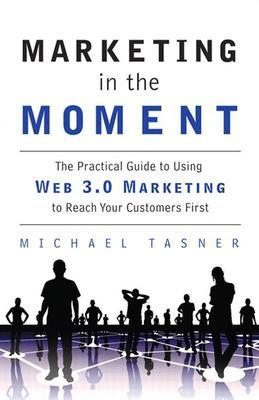 Marketing in the Moment (Introduction & Chapter 2): Are You Ready for Web 3.0 Marketing?