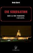 Une Subjugation dans la nuit parisienne