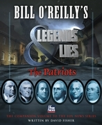 Bill O'Reilly's Legends and Lies: The Patriots