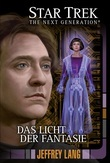 Star Trek - The Next Generation 11: Das Licht der Fantasie