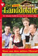 Der neue Landdoktor 16 - Arztroman