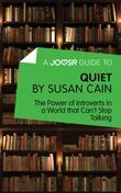 A Joosr Guide to... Quiet by Susan Cain: The Power of Introverts in a World that Can't Stop Talking