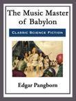 The Music Master of Babylon