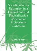 Socialization as Education in a Cross-Cultural Revitalization Movement in Southern California