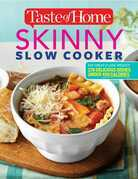 Taste of Home Skinny Slow Cooker: 350+Delicious Family Recipes