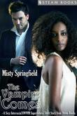 The Vampire Comes - A Sexy Interracial BWWM Supernatural Short Story from Steam Books