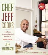 Chef Jeff Cooks: In the Kitchen with America's Inspirational New Culinary Star