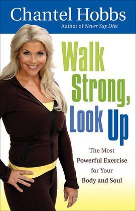 Walk Strong, Look Up: The Most Powerful Exercise for Your Body and Soul