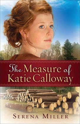 The Measure of Katie Calloway: A Novel