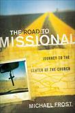 Road to Missional, The: Journey to the Center of the Church
