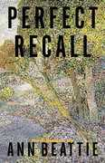 Perfect Recall: A Story by Ann Beattie