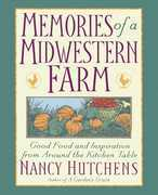 Memories of a Midwestern Farm: Good Food & Inspiration from Around Kitchen Table