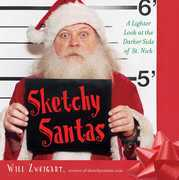 Sketchy Santas: A Lighter Look at the Darker Side of St. Nick