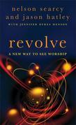 Revolve: A New Way to See Worship